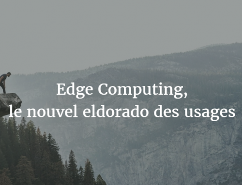 Edge Computing, le nouvel eldorado des usages
